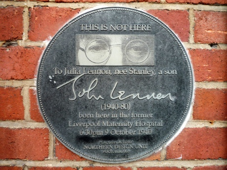 This is not here. To Julia Lennon, nee Stanley, a son John Lennon (1940-80) born here in the former Liverpool Maternity Hospital 6:30pm 9 October 1940